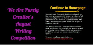 We Are Purely Creative's August Writing Competition